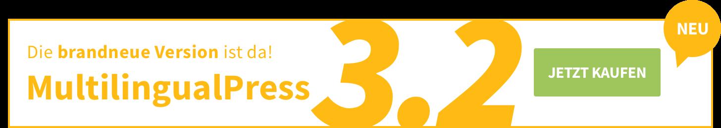 Wir haben MultilingualPress 3.2 veröffentlicht.